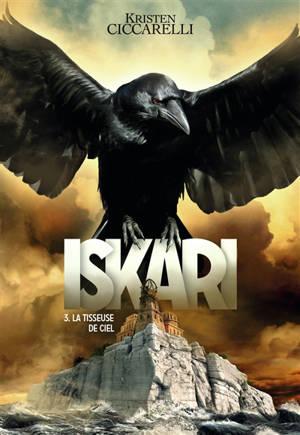 Iskari. Volume 3, La Tisseuse de ciel
