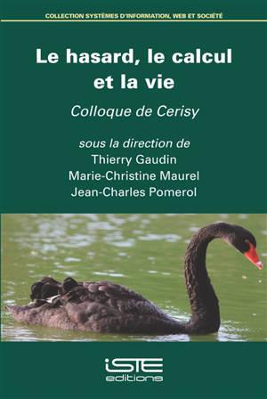 Le hasard, le calcul et la vie : actes du colloque de Cerisy-la-Salle, du 29 août au 5 septembre 2019