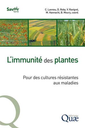 L'immunité des plantes : pour des cultures résistantes aux maladies