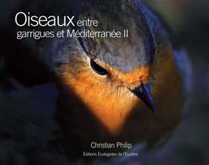 Oiseaux entre garrigues et Méditerranée. Volume 2