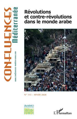 Confluences Méditerranée. n° 115, Révolutions et contre-révolutions dans le monde arabe