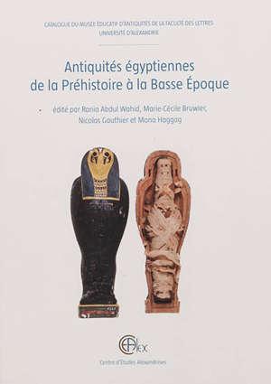 Antiquités égyptiennes de la préhistoire à la Basse Epoque