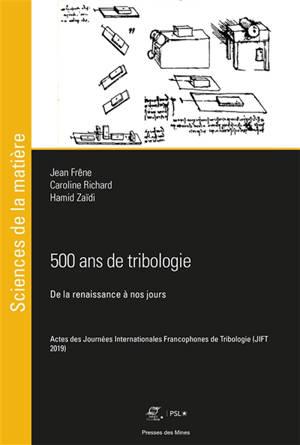 500 ans de tribologie : de la Renaissance à nos jours