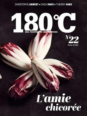 180 °C : des recettes et des hommes. n° 22, L'amie chicorée