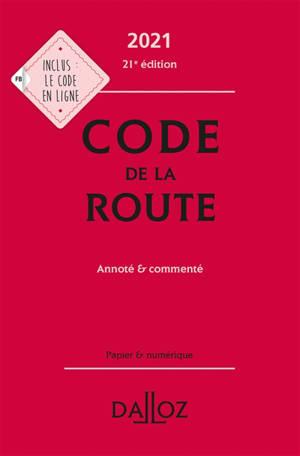 Code de la route 2021 : annoté & commenté