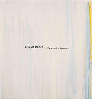 Olivier Debré : l'abstraction fervente