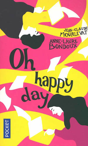 Et je danse, aussi. Volume 2, Oh happy day