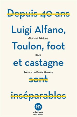 Luigi Alfano, Toulon, foot et castagne : récit