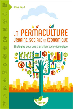 La permaculture urbaine, sociale et économique : stratégies pour une transition socio-écologique