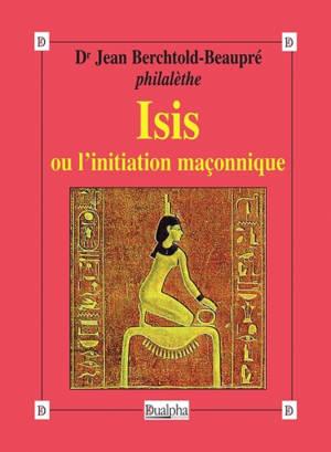 Isis ou L'initiation maçonnique