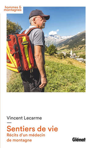 Sentiers de vie : récits d'un médecin de montagne
