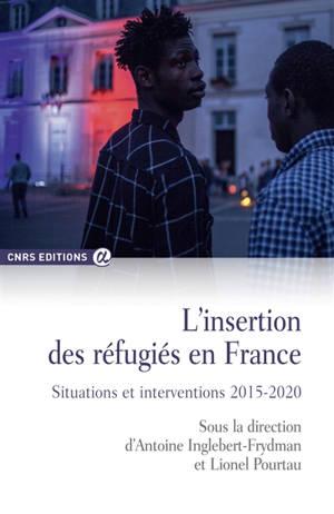 L'insertion des réfugiés en France : situations et interventions (2015-2020)