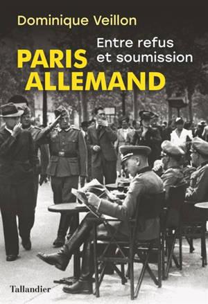Paris allemand : entre refus et soumission