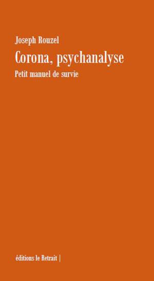 Corona, psychanalyse : petit manuel de survie