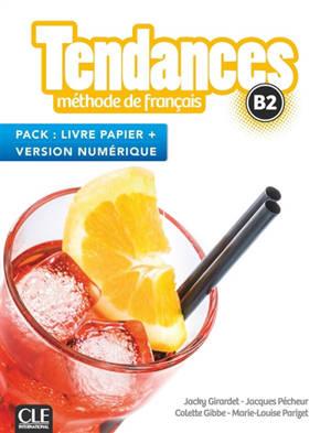 Tendances, méthode de français, B2 : pack livre papier + version numérique
