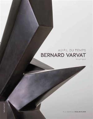 Bernard Varvat sculpteur : au fil du temps