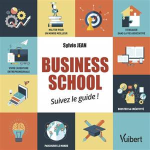 Business school : suivez le guide !