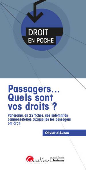 Passagers... : quels sont vos droits ? : panorama, en 22 fiches, des indemnités compensatoires auxquelles les passagers ont droit