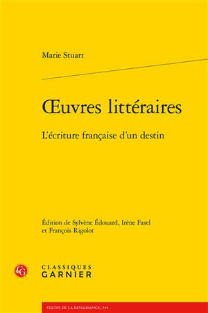 Oeuvres littéraires : l'écriture française d'un destin