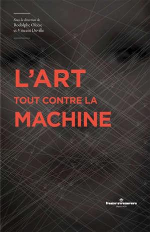 L'art tout contre la machine