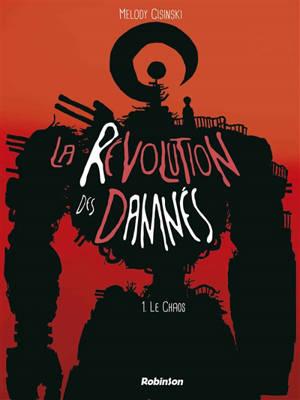 La révolution des damnés. Volume 1, Le chaos
