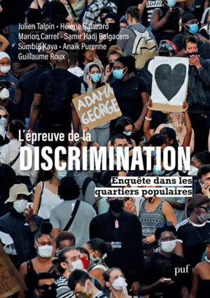 L'épreuve de la discrimination : enquête dans les quartiers populaires