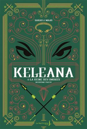 Keleana, Volume 4, La reine des ombres. Volume 2, La reine de lumière