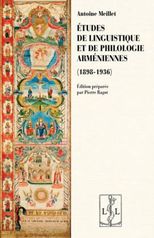 Etudes de linguistique et de philologie arméniennes : 1898-1936