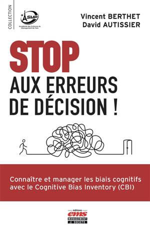 Stop aux erreurs de décision : manager les biais cognitifs