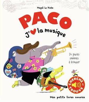 Paco : j'aime la musique