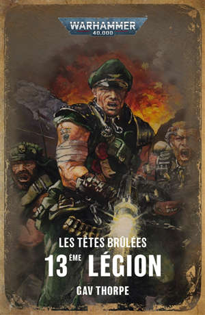 13e Légion : les têtes brûlées. Volume 1
