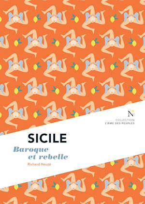 Sicile : baroque et rebelle