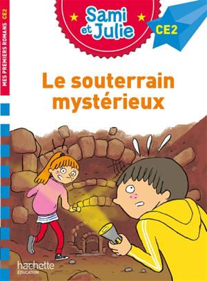 Le souterrain mystérieux : CE2