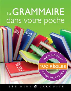 La grammaire dans votre poche : 100 règles pour ne plus faire de fautes