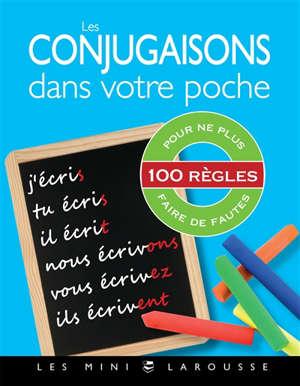 Les conjugaisons dans votre poche : 100 règles pour ne plus faire de fautes
