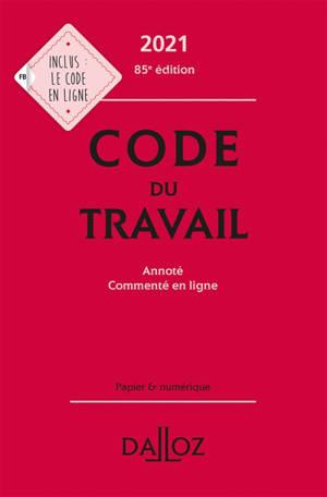 Code du travail : annoté, commenté en ligne : 2021-2022