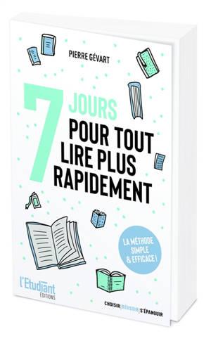 7 jours pour tout lire plus rapidement : la méthode simple & efficace !