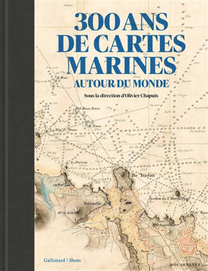 300 ans de cartes marines : dans les archives du Shom