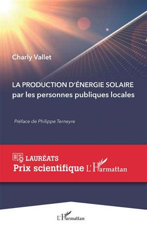 La production d'énergie solaire par les personnes publiques locales
