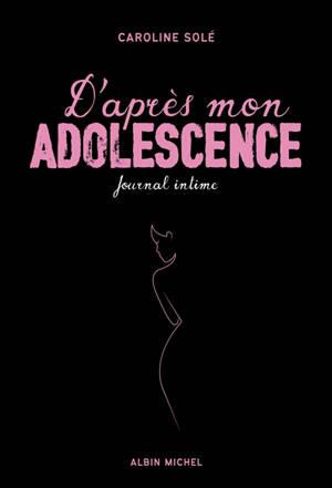 D'après mon adolescence : journal intime