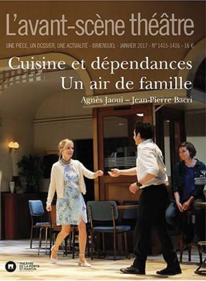 Avant-scène théâtre (L'). n° 1415-1416, Cuisine et dépendances; Un air de famille