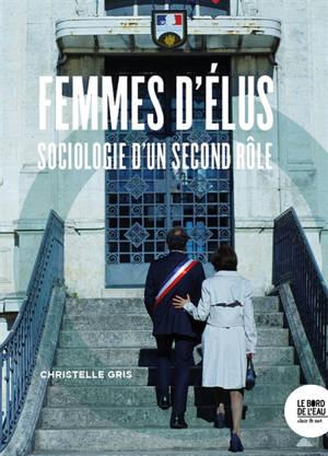 Femmes d'élus : sociologie d'un second rôle