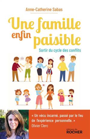 Une famille enfin paisible : sortir du cycle des conflits