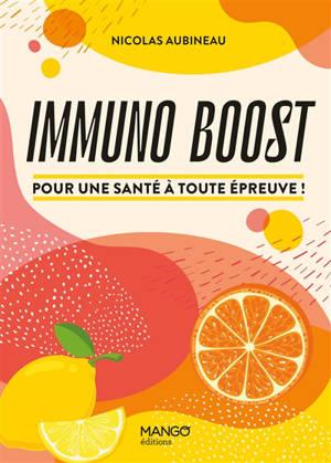 Immuno boost : pour une santé à toute épreuve !