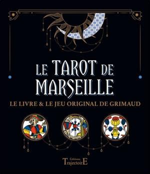 Le tarot de Marseille : le livre & le jeu original de Grimaud