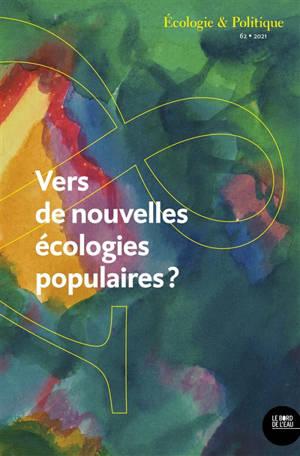 Ecologie et politique. n° 62, Vers de nouvelles écologies populaires ?
