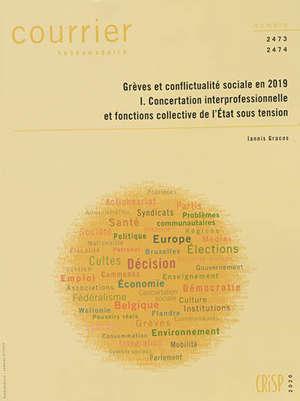 Courrier hebdomadaire. n° 2473-2474, Grèves et conflictualité sociale en 2019 (1) : concertation interprofessionnelle et fonctions collectives de l'Etat sous tension