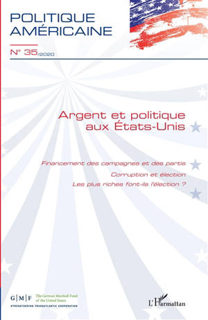 Politique américaine. n° 35, Argent et politique aux Etats-Unis