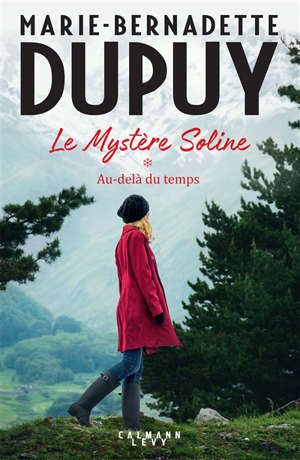 Le mystère Soline. Volume 1, Au-delà du temps