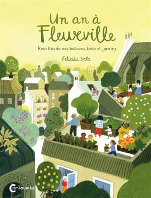 Un an à Fleurville : recettes de nos balcons, toits et jardins